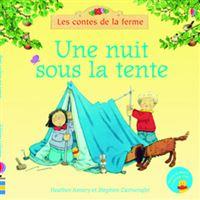 Une nuit sous la tente - Les contes de la ferme