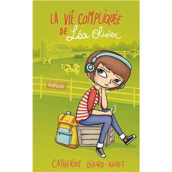 La vie compliquée de Léa OlivierLa vie compliquée de Léa Olivier - Marilou