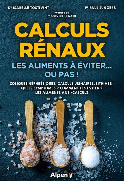 Calculs rénaux - Les aliments à éviter... ou pas !