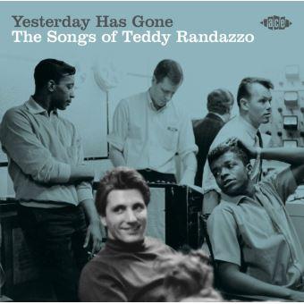 Yesterday Has Gone: The Songs of Teddy Randazzo - CD