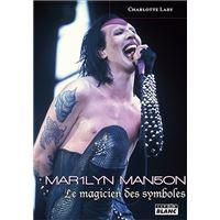Marilyn Manson : Le magicien des symboles