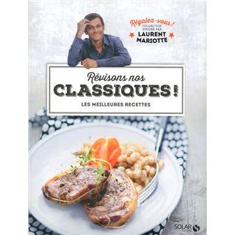R visons nos classiques r galez vous laurent mariotte cartonn laurent mariotte livre - Livre cuisine laurent mariotte ...