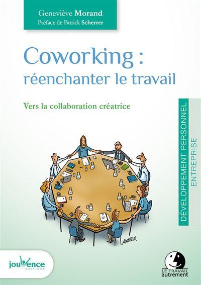 Coworking : Réenchanter le travail