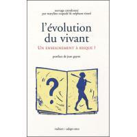 L'évolution du vivant : un enseignement à risques