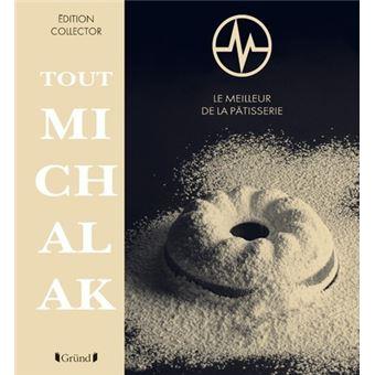Tout Michalak, 2e édition Le meilleur de la pâtisserie Edition Collector -  relié - Christophe Michalak - Achat Livre | fnac
