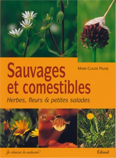 Sauvages et comestibles : herbes, fleurs et petites salades