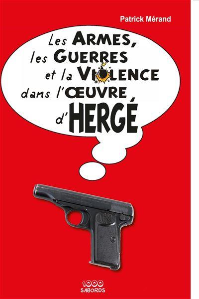 Les armes, les armées et la violence dans l'œuvre d'Hergé
