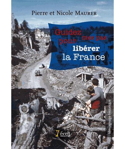 Guidez mes pas pour libérer la France