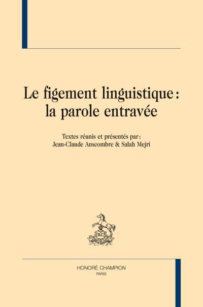 Le figement linguistique : la parole entravée