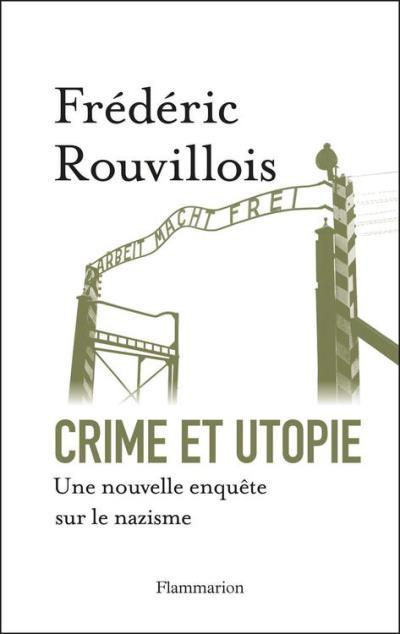 Crime et utopie. Une nouvelle enquête sur le nazisme - 9782081341371 - 14,99 €