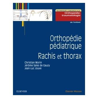 Orthopédie pédiatrique. Rachis et thorax
