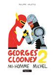 Georges Clooney T2 - Mi-homme Michel