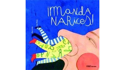 Manda Narices! /What a Snout!