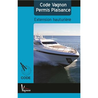 Test Vagnon Permis plaisance. Extension hauturière - Quentin Delouette,Pierre Paitrault,Alexandre Sar