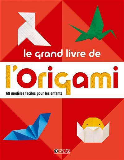Le Grand Livre De L Origami 60 Modeles Faciles Pour Les Enfants Broche Collectif Achat Livre Fnac
