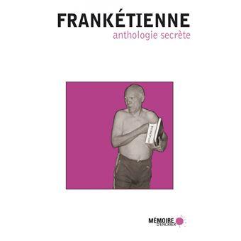 Anthologie secrète de Franketienne