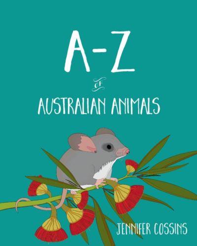 A-Z of Australian Animals - Lothian Children´s Books