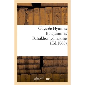 Odyssee  hymnes  epigrammes  batrakhomyomakhie