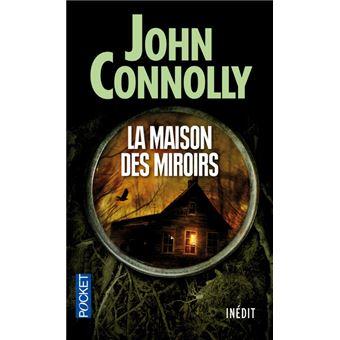 La Maison Du Miroir la maison des miroirs - poche - john connolly, didier sénécal