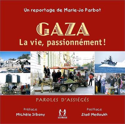 GAZA La vie, passionnément !