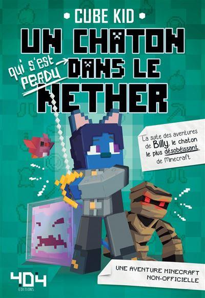 Un chaton (qui s'est perdu) dans le Nether - Tome 2 - 9791032402719 - 9,99 €