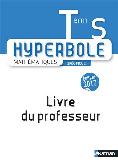 Hyperbole Terminale S - Livre du Professeur 2017