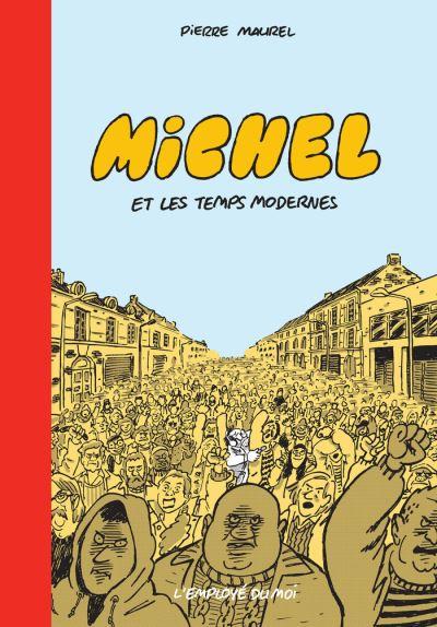 Michel et les temps modernes