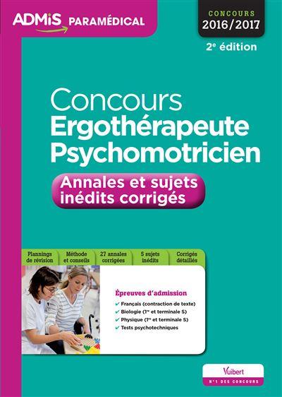 Concours d'ergothérapeute et psychomotricien, annales et sujets inédits corrigés, entraînement