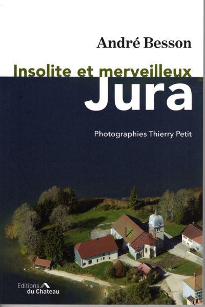 Insolite et merveilleux Jura