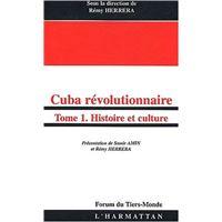 Bibliotheque Schoelcher Fort De France Martinique Cuba Revolutionnaire Tome 1 Histoire Et Culture Remy Herrera Isabel Monal Oscar Pino Santos Et Al Detail