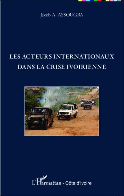 Les acteurs internationaux dans la crise ivoirienne