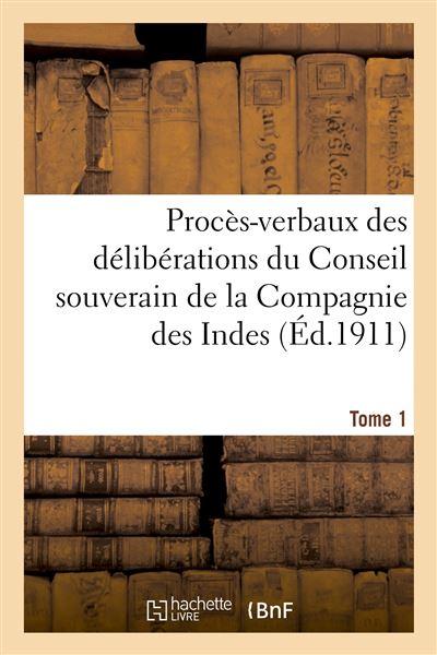 Proces-verbaux des deliberations du conseil souverain de la