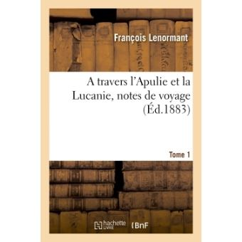 A travers l'Apulie et la Lucanie, notes de voyage