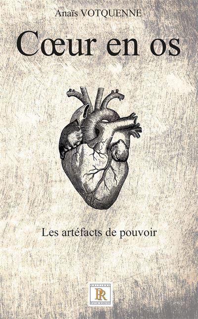 Coeur en os - Les artéfacts de pouvoir