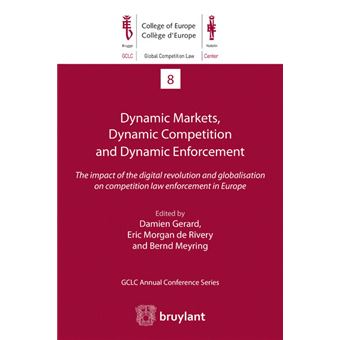 Dynamic Markets, Dynamic Competition and Dynamic Enforcement