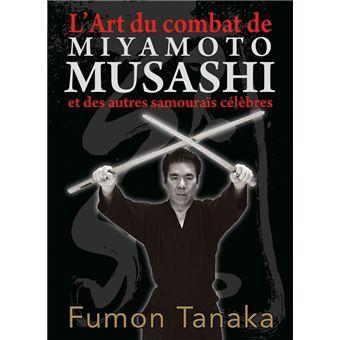 L'art du combat de Miyamoto Musashi et des autres samourai célèbres