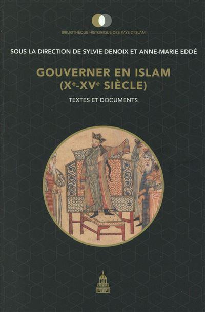 Gouverner en Islam entre le Xème et XVème siècle