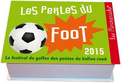 Calendrier Minimaniak Perles du foot 2015