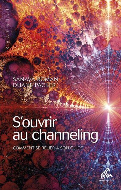 S'ouvrir au channeling - Comment se relier à son guide - 9782845940857 - 11,99 €