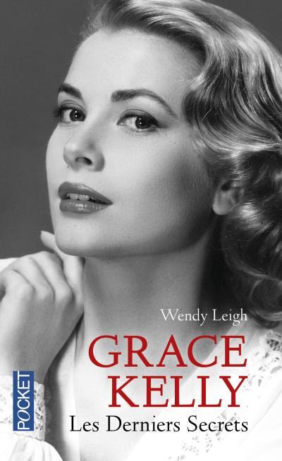 Grace Kelly - Les derniers secrets