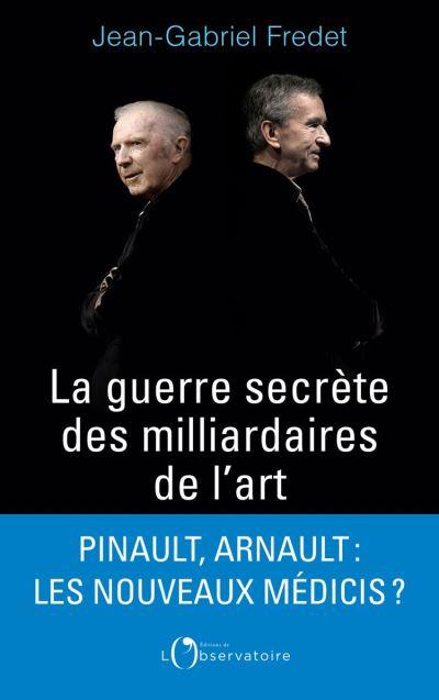 La guerre secrète des milliardaires de l'Art - 9791032905272 - 14,99 €