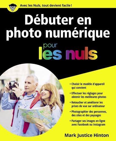 Pour les Nuls -  : Débuter en Photo numérique Pour les Nuls