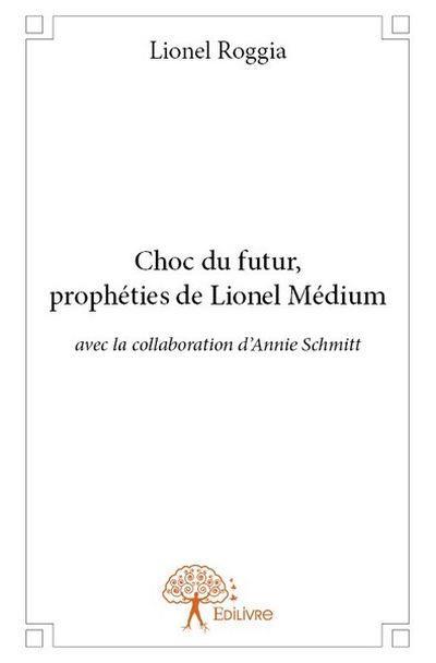Choc du futur, prophéties de Lionel Médium