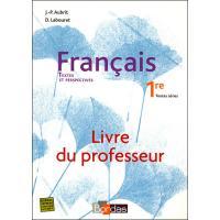 Textes et perspectives Français 1ère 2007 Livre du professeur