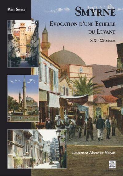 Smyrne, évocation d'une échelle du Levant
