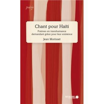 Chant pour Haïti - Poèmes en transhumance demandant grâce pour leur existence