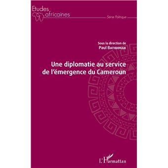 Une diplomatie au service de l'emergence du cameroun