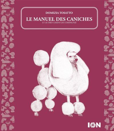 Le manuel des caniches (et autres chiens de compagnie)