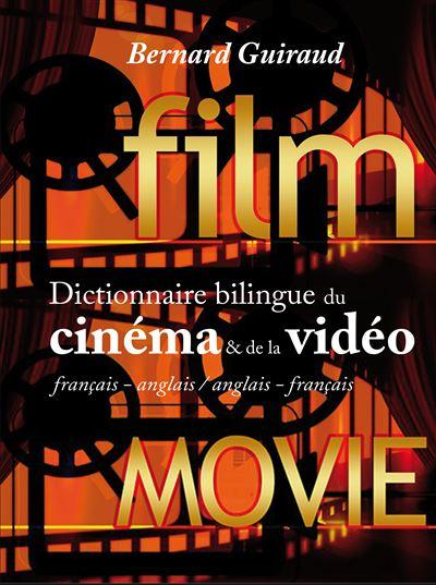 Dictionnaire bilingue du cinéma et de la vidéo