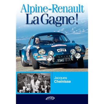 alpine renault la gagne reli jacques cheinisse achat livre fnac. Black Bedroom Furniture Sets. Home Design Ideas